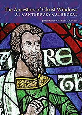 The Ancestors of Christ Windows at Canterbury Cathedral 9781606061466