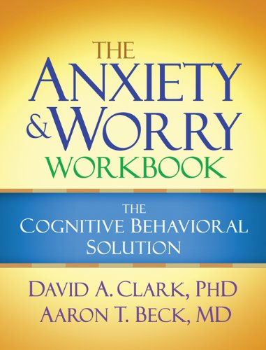 The Anxiety and Worry Workbook: The Cognitive Behavioral Solution 9781606239186
