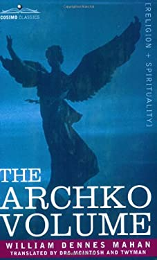 The Archko Volume Or, the Archeological Writings of the Sanhedrim & Talmuds of the Jews 9781602062733