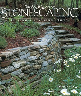The Art and Craft of Stonescaping: Setting & Stacking Stone 9781600591303