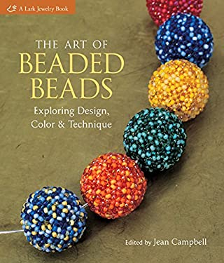 The Art of Beaded Beads: Exploring Design, Color & Technique 9781600595882