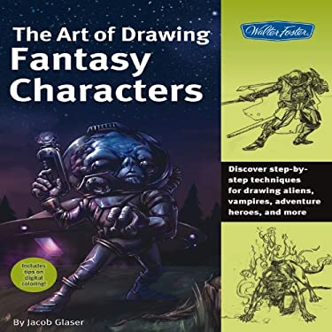 The Art of Drawing Fantasy Characters 9781600581663