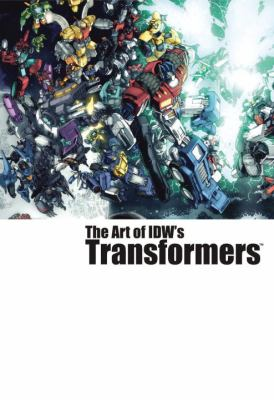 The Art of IDW's Transformers 9781600102561