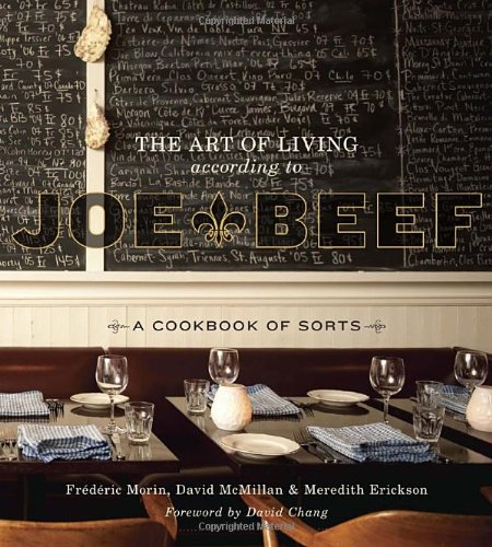 The Art of Living According to Joe Beef: A Cookbook of Sorts 9781607740148