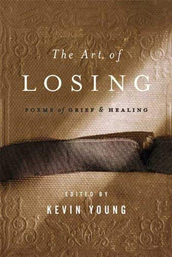 The Art of Losing: Poems of Grief and Healing 9781608190331