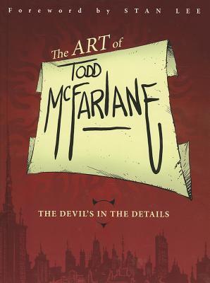 The Art of Todd McFarlane 9781607062332