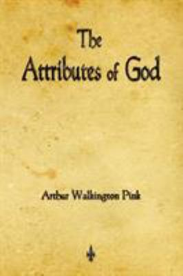 The Attributes of God 9781603864275