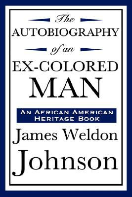 The Autobiography of an Ex-Colored Man (an African American Heritage Book) 9781604592184