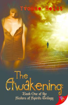 The Awakening: A Sisterhood of Spirits Novel 9781602827721
