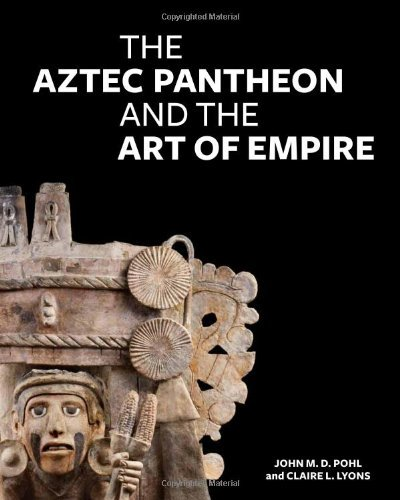 The Aztec Pantheon and the Art of Empire 9781606060070
