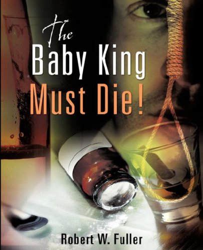 The Baby King Must Die! 9781604770629