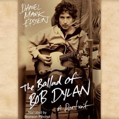 The Ballad of Bob Dylan: A Portrait 9781609983079
