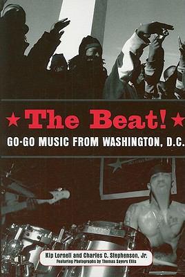 The Beat: Go-Go Music from Washington, D.C. 9781604732412