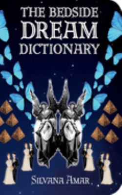 The Bedside Dream Dictionary 9781602391383