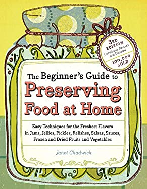 The Beginner's Guide to Preserving Food at Home 9781603421454