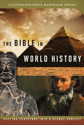 The Bible in World History: How History and Scripture Intersect 9781602606456