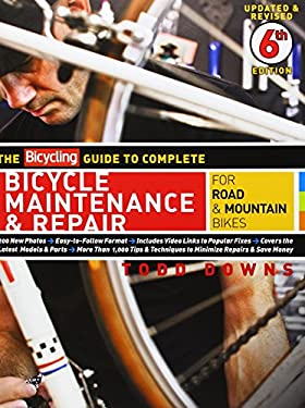 The Bicycling Guide to Complete Bicycle Maintenance & Repair for Road & Mountain Bikes 9781605294872