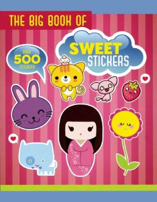 The Big Book of Sweet Stickers 9781607103677