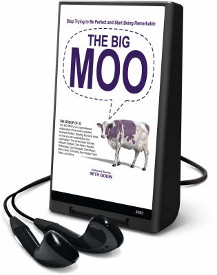 The Big Moo: Stop Trying to Be Perfect and Start Being Remarkable 9781608478712