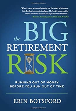 The Big Retirement Risk: Running Out of Money Before You Run Out of Time 9781608322480