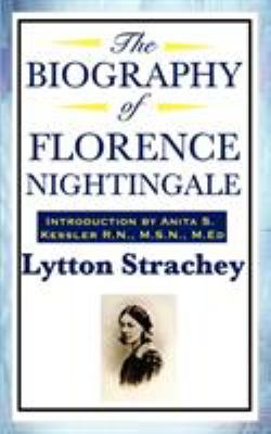 The Biography of Florence Nightingale 9781604592078