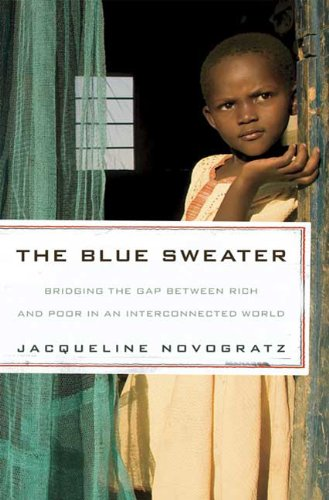 The Blue Sweater: Bridging the Gap Between Rich and Poor in an Interconnected World 9781605294766