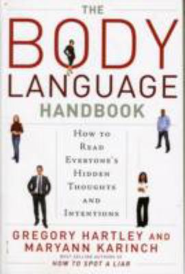 The Body Language Handbook: How to Read Everyone's Hidden Thoughts and Intentions 9781601630766
