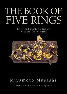 The Book of Five Rings: The Sword Master's Ancient Wisdom for Winning 9781602613096