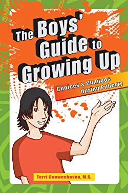 The Boys' Guide to Growing Up: Choices & Changes in the Tween & Teen Years 9781606130896