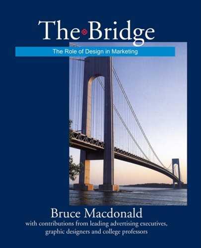 The Bridge: The Role of Design in Marketing 9781600374463