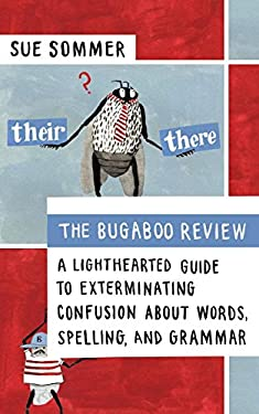 The Bugaboo Review: A Lighthearted Guide to Exterminating Confusion about Words, Spelling, and Grammar 9781608680269