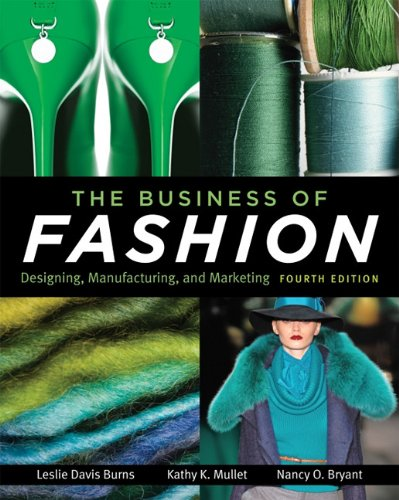The Business of Fashion: Designing, Manufacturing, and Marketing 9781609011109