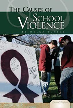 The Causes of School Violence 9781604530605