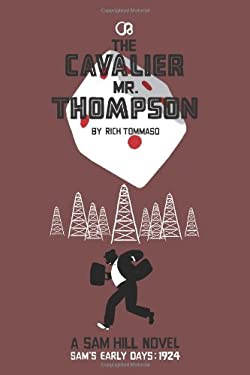 The Cavalier Mr. Thompson: A Sam Hill Novel 9781606996102
