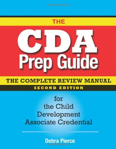 The Cda Prep Guide: The Complete Review Manual for the Child Development Associate Credential 9781605541051