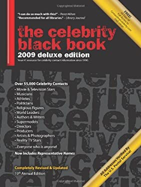 The Celebrity Black Book 2009: Over 55,000 Accurate Celebrity Addresses for Fans, Businesses, Nonprofits, Authors and the Media 9781604870039