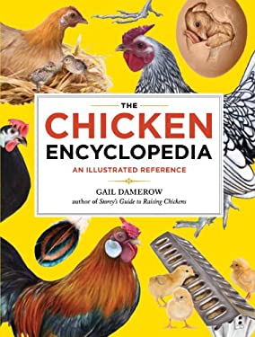 The Chicken Encyclopedia: An Illustrated Reference 9781603425612