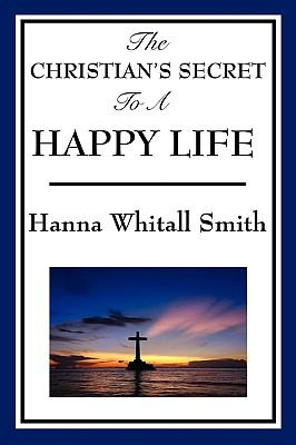 The Christian's Secret to a Happy Life 9781604597608