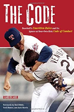 The Code: Baseball's Unwritten Rules and It's Ignore-At-Your-Own-Risk Code of Conduct 9781600780103