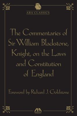 The Commentaries of Sir William Blackstone, Knight, on the Laws and Constitution of England 9781604427196