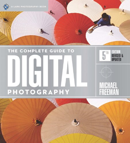 The Complete Guide to Digital Photography 9781600599217