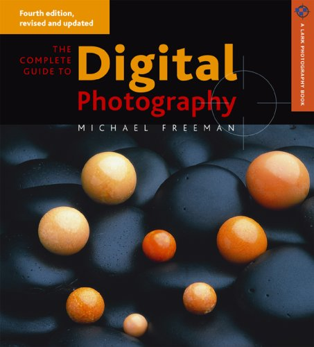 The Complete Guide to Digital Photography 9781600593017