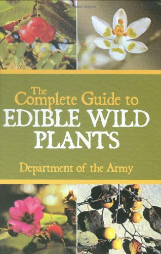 The Complete Guide to Edible Wild Plants 9781602396920