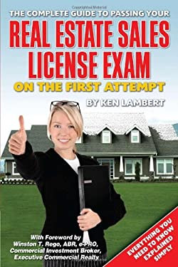 The Complete Guide to Passing Your Real Estate Sales License Exam on the First Attempt: Everything You Need to Know Explained Simply 9781601381293
