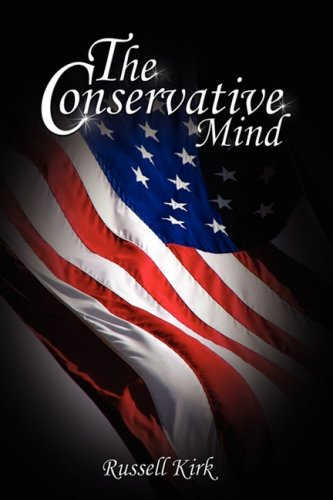 The Conservative Mind: From Burke to Eliot 9781607960690
