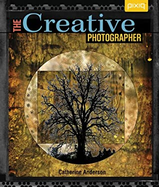 The Creative Photographer 9781600597169