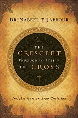 The Crescent Through the Eyes of the Cross 9781600061950