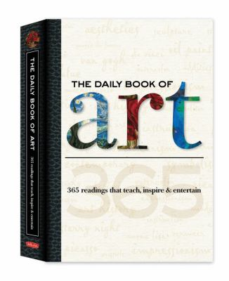 The Daily Book of Art: 365 Readings That Teach, Inspire & Entertain 9781600581311