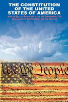The Declaration of Independence and the Constitution of the United States of America 9781607963066