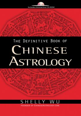 The Definitive Book of Chinese Astrology [With CDROM] 9781601630780